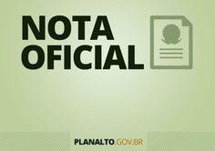 """BLOG ÁLVARO NEVES """"O ETERNO APRENDIZ"""" : NOTA À IMPRENSA - SECRETARIA DE GOVERNO DA PRESIDÊ..."""