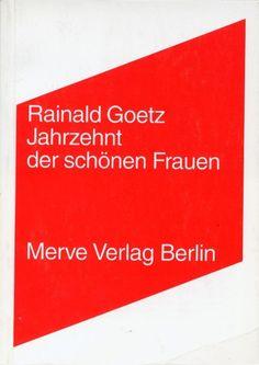 Jahrzehnt der schönen Frauen - Rainald Goetz