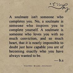 Soulmate and Love Quotes : QUOTATION – Image : Quotes Of the day – Description Soulmate Quotes : A soulmate isnt someone who completes you themindsjournal.c Sharing is Power – Don't forget to share this quote ! Soulmate Love Quotes, Love Quotes For Her, Quotes To Live By, Soul Mate Quotes, You Complete Me Quotes, Scared To Love Quotes, Quotes About True Love, Crave You Quotes, Searching For Love Quotes