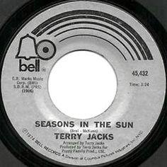 Seasons in the Sun - Terry Jacks (1974) We had joy we had fun we had seasons in the sun.