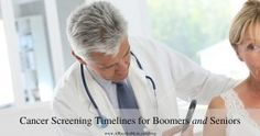 Cancer Screening Timelines for Boomers and Seniors