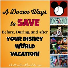 A Dozen Ways to SAVE Before, During, and After Your Disney World Vacation!