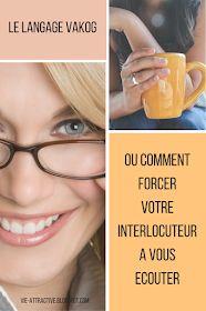 Le langage VAKOG ou comment forcer votre interlocuteur à vous écouter