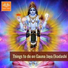 Things to do on Gauna Jaya Ekadashi 👉Take early morning bath, preferably before sunrise. 👉After taking bath, offer your prayers to Lord Vishnu. 👉If possible, you should take a onetime simple meal or fruits and milk on this day. 👉You must avoid consuming grains, cereals, beans & spices. Avoid consuming alcohol & non-vegetarian food on this day. 👉In the evening, chant Narayana aarti. On this auspicious day venerate ten divine forms of Lord Vishnu to attain all sorts of benefits in life.