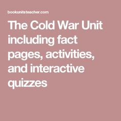 The Cold War Unit including fact pages, activities, and interactive quizzes