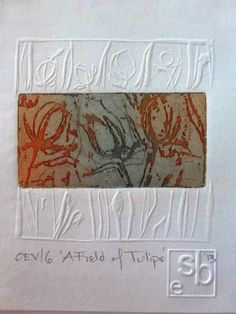 """Susan Bowers Intaglio with Embossing """"A Field of Tulips"""""""