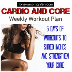 Melt your cardio and blast your core with this weekly workout plan - 5 days of amazing workouts in one place! #workout #fitness from Tone-and-Tighten.com