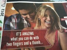 It is AMAZING what you can do with 2 Fingers & a Thumb.  Get your head of of the gutter.  It's a bowling ad!
