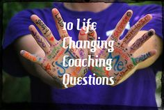 10 Life changing coaching questions!