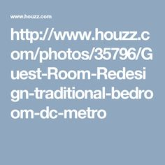 http://www.houzz.com/photos/35796/Guest-Room-Redesign-traditional-bedroom-dc-metro