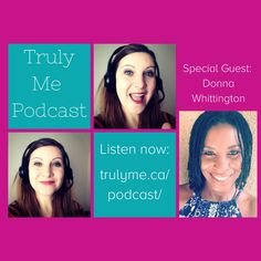 Next week's podcast: Donna is passionate about helping others in their quest to be their highest self and maintaining loving relationships with others and the most important person, yourSELF! This podcast covers how to create fulfilling relationships and the best way to show up authentically. Subscribe: http://www.trulyme.ca/podcast