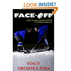 Face-Off by Stacy Juba: The whole school is rooting for a big double-strength win...not knowing that their twin hockey stars are heating up the ice for a winner takes all face-off. $2.99 for Kindle edition.