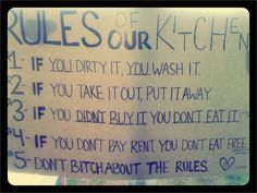 living in a house full of college students.. heres a few simple rules.
