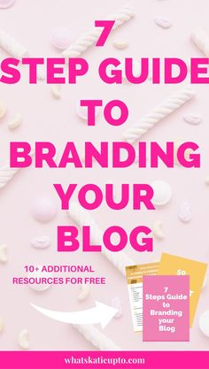 7 Step Guide To Branding Your Blog // Whats Katie Up To -- #bloggingtips #branding Blog Design, Web Design, Business Branding, Blogging For Beginners, Pinterest Marketing, Social Media Tips, How To Start A Blog, Brand You, Step Guide