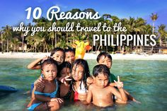10 Reasons why you should travel to the Philippines...