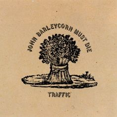 "Traffic ""John Barleycorn Must Die"" (1970)"