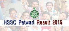 HSSC Patwari Result 2016 – Haryana Patwari Result, Cut Off, Answer Key