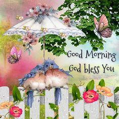 Good morning ~ God bless you!
