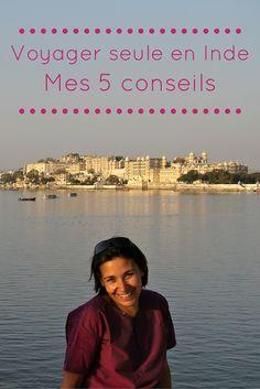 Voyager seule en Inde est-ce compliqué ? Je vous délivre mes 6 conseils pour vous fondre dans le décor et profiter au mieux de votre voyage #voyagerseule