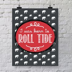 INSTANT download unique printable for those who love to show school spirit. Great for any Alabama student. Instantly update your decor.