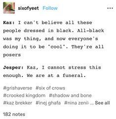 Bones Memes, Crow Books, Crooked Kingdom, The Darkling, The Grisha Trilogy, Six Of Crows, Fanart, Book Show, Book Fandoms