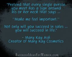 This is great advice, even if you AREN'T blessed enough to sell Mary Kay...YET! ;-)