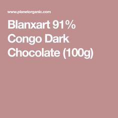 Blanxart 91% Congo Dark Chocolate (100g)