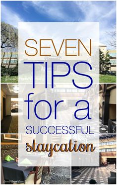 7 Tips for a Successful Staycation