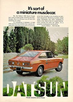 """An original vintage 1972 advertisement for Datsun 1200 sports coupe. Car pictured in red, enjoying the country side. """"It's sort of a miniature musclecar"""" -A vintage 1972 Datsun 1200 car advertisement"""