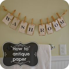 How to antique paper. Love this idea for bathroom art or maybe a laundry room too!