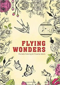 Amazon.com: Flying Wonders: Portable Coloring for Creative Adults (Adult Coloring Books) (9781510705647): Adult Coloring Books: Books
