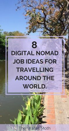 8 Digital Nomad Jobs for Travelling the World Forever