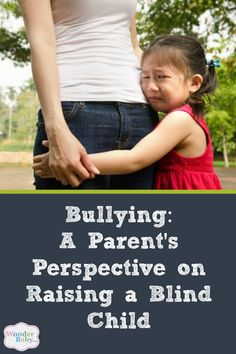 Bullying is a fact of life, but for our kids who are visually impaired it can be so much worse!