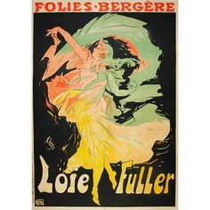 Original French Poster for Loie Fuller by Cheret | From a unique collection of antique and modern prints at http://www.1stdibs.com/furniture/wall-decorations/prints/