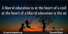 A liberal education is at the heart of a civil society Quote  A liberal education is at the heart of a civil society and at the heart of a liberal education is the act of teaching  For more #brainquotes http://ift.tt/28SuTT3  The post A liberal education is at the heart of a civil society Quote appeared first on Brain Quotes.  http://ift.tt/2dmR8PH