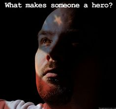 what makes someone a hero?