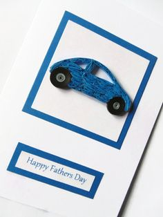 Quilled car Fathers day card Fathers day cards by KaisCards