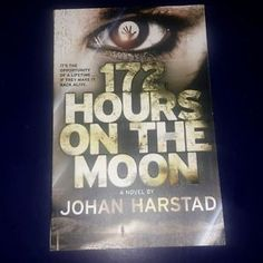 172 Hours on The Moon by Johan Harstad 2013 Paperback 0316182893 | eBay