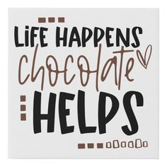 Treat Quotes, Cookie Quotes, Candy Quotes, Gift Quotes, Cute Quotes, Words Quotes, Funny Chocolate Quotes, Chocolate Lovers Quotes, Chocolate Humor