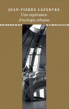 Une expérience d'écologie urbaine - Jean-Pierre Lefebvre Social Housing, Contemporary Gardens, Audio Engineer, Landscape Planner, Stone