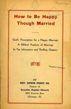 God's Prescription For A Happy Marriage, As Explained By Reverend Edwin Posey Sr., In Ten Thrilling Chapters. If you would be happy, keep Satan off your ship. (1947)