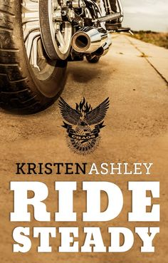 Ride Steady (The Chaos Series Book 3) (English Edition) eBook: Kristen Ashley: Amazon.de: Kindle-Shop