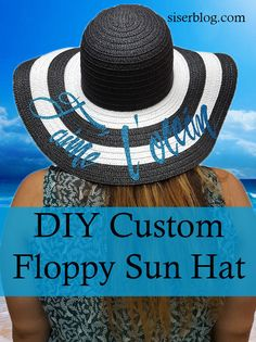 8d9ca69a7ad Craft your own floppy sun hat with any cute saying or images! You have 39