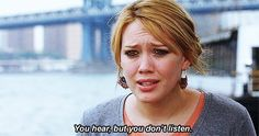 When you have to ask them a zillion times to do the dishes. | 17 Times Hilary Duff Movies Perfectly Summed Up Being In A Relationship