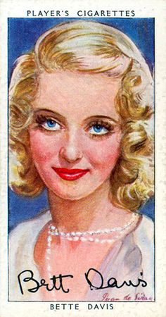 Bette on a cigarette card from the 30's gotta love the pearl necklace even in a caricature she is amazing
