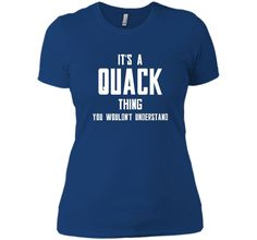It's A Quack Thing You Wouldn't Understand Duck T Shirt