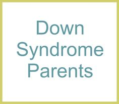 down syndrome parents on pinterest
