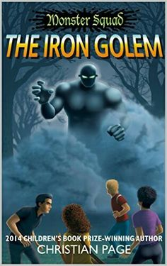 Book Review of Monster Squad: THE IRON GOLEM by Christian Page -completed