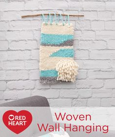 Woven Wall Hanging Free Craft Pattern in Red Heart Yarns - If you love the boho style of tapestry wall hangings, this project is for you. Weaving is quick and easy with Grande yarn and a wooden frame loom! Follow the pattern or create your own design.