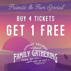 Wow. The first annual Jumpsuit Records family gathering starts this Thursday. We really can't wait to share some exquisite autumn moments with you guys! Our team wanted to hook our fam up with one final way to save some space duckets and bring a crew.  Coordinate with some friends. Have one person snag 4 tickets at once and we will send you 1 for free! Still plenty of time to rally your crew in New Mexico & Colorado to come. Taos is only a couple hour drive! Come close out festival season…